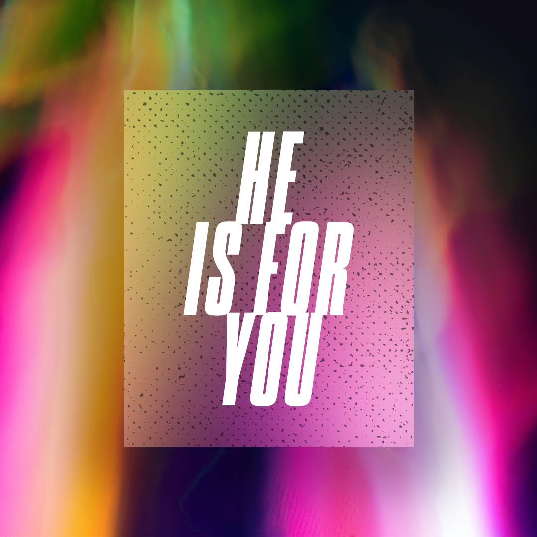 He is for You