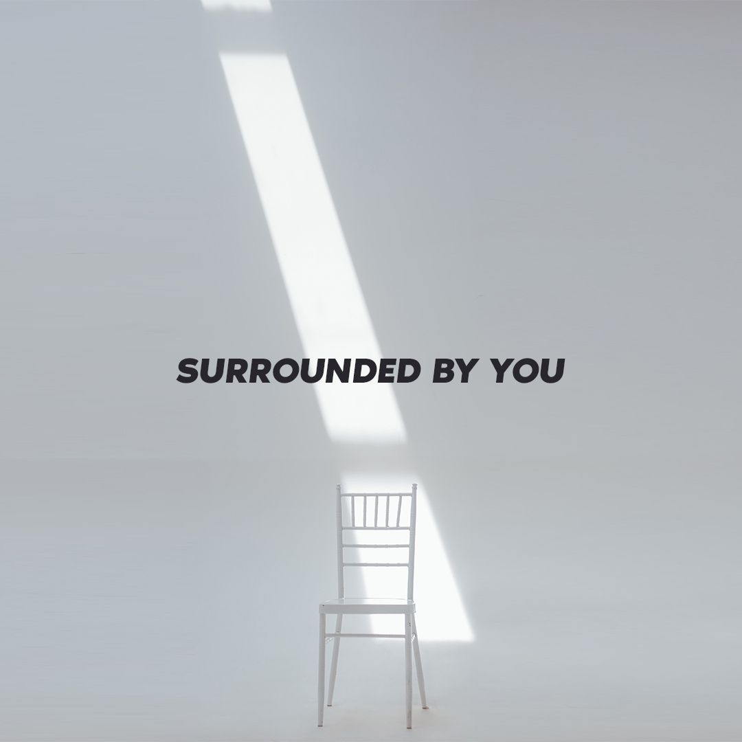 Surrounded by You