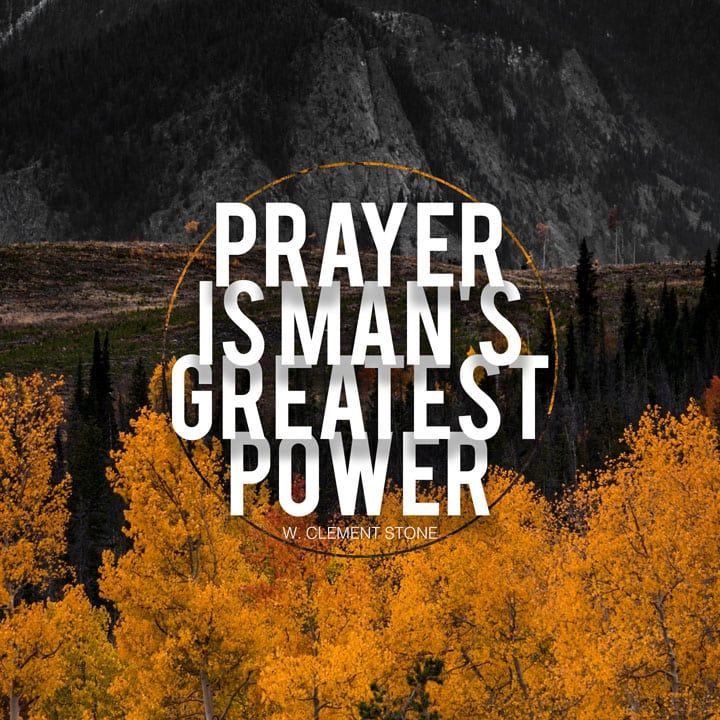 Prayer is Man's Greatest Power