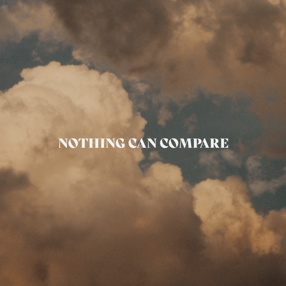 Nothing Can Compare
